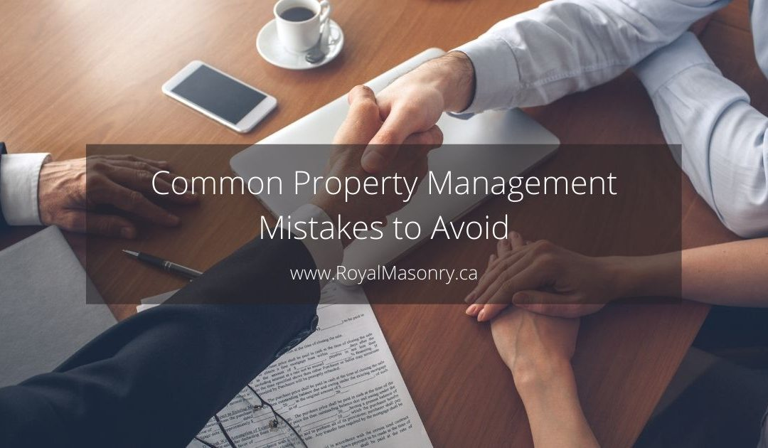 6 Common Property Management Mistakes You Should Avoid
